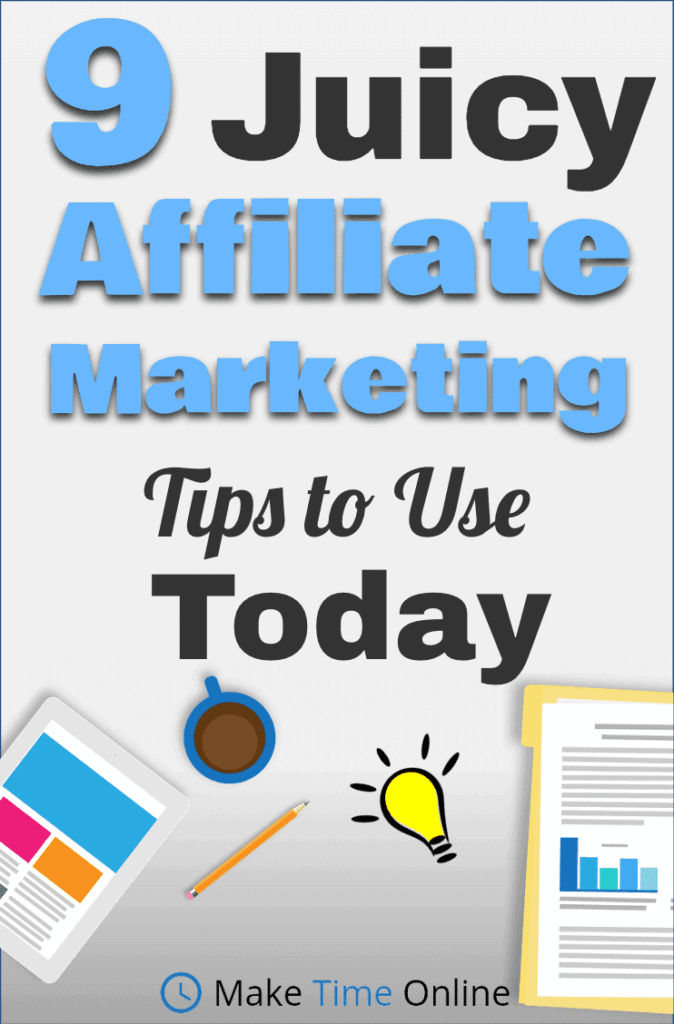 Use these affiliate marketing tips to make money online. Find another passive income stream and make money from home to give you more time to do what you want. Learn these affiliate marketing for bloggers tips to create great content marketing and help your readers. #affiliatemarketing #makemoneyfromhome #passiveincome #bloggingtips #howtomakemoneyfromablog