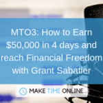 How to Earn $50,000 in 4 days and Reach Financial Freedom with Grant Sabatier