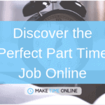 Discover the Perfect Part Time Job Online