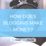 How does Blogging Make Money?