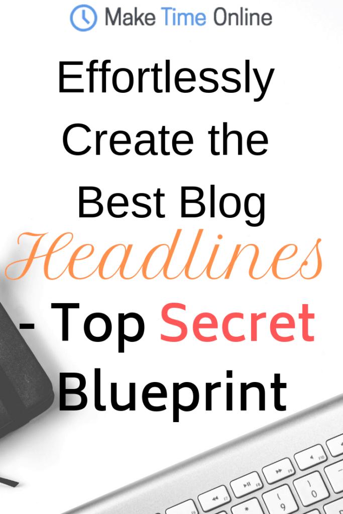 13 Effective Ways to Create the Best Blog Headlines [Top Secret Blueprint]