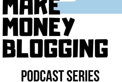 make money blogging podcast series