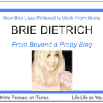 How Brie Uses Pinterest to Work From Home