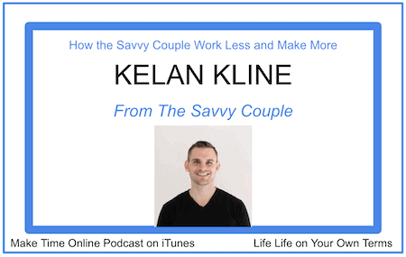 How the Savvy Couple Work Less and Make More- The Savvy Couple podcast with Kelan Kline