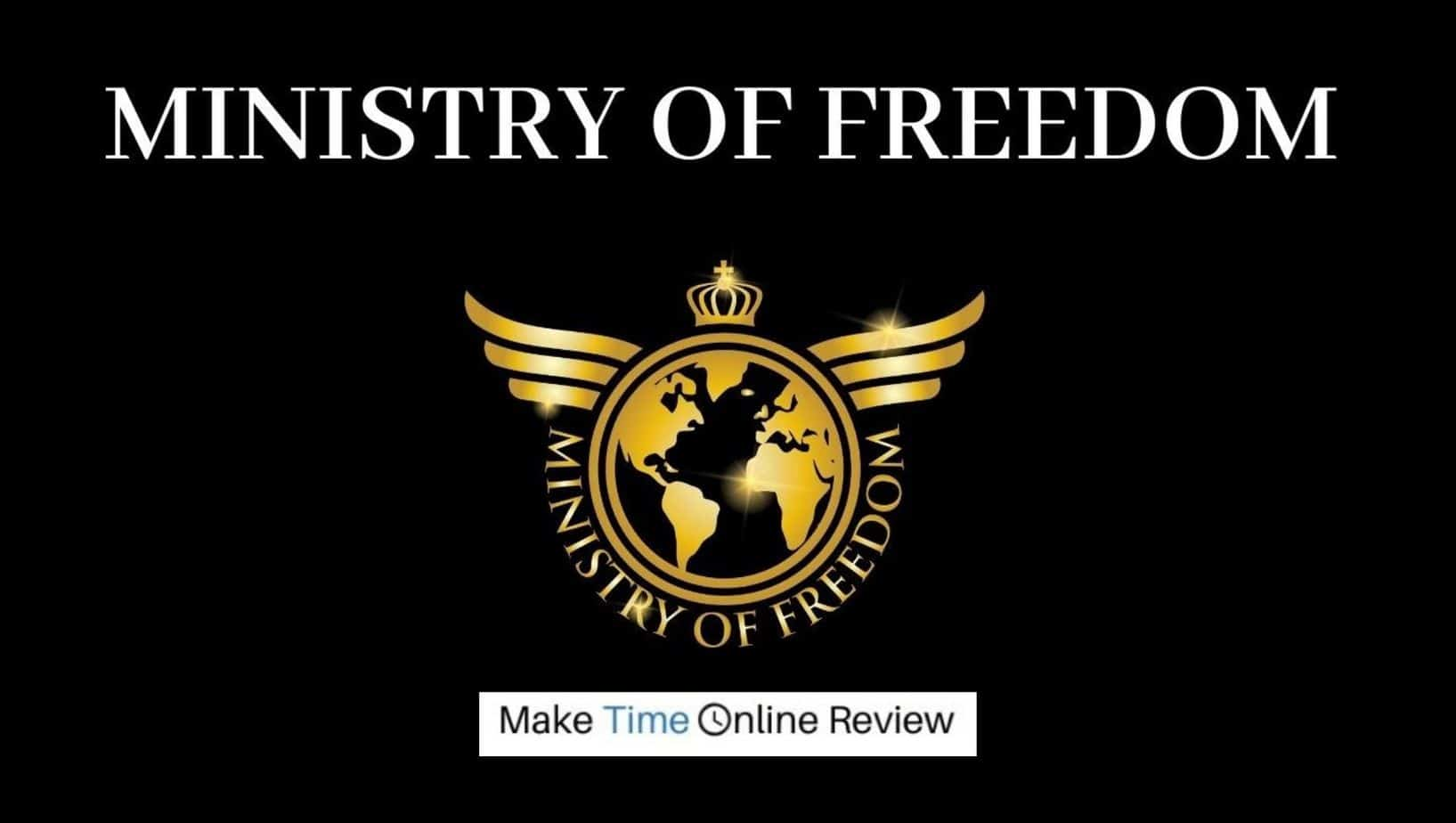 Is Ministry of Freedom a Scam? Is This Affiliate Training Program Really  Profitable? - Make Time Online