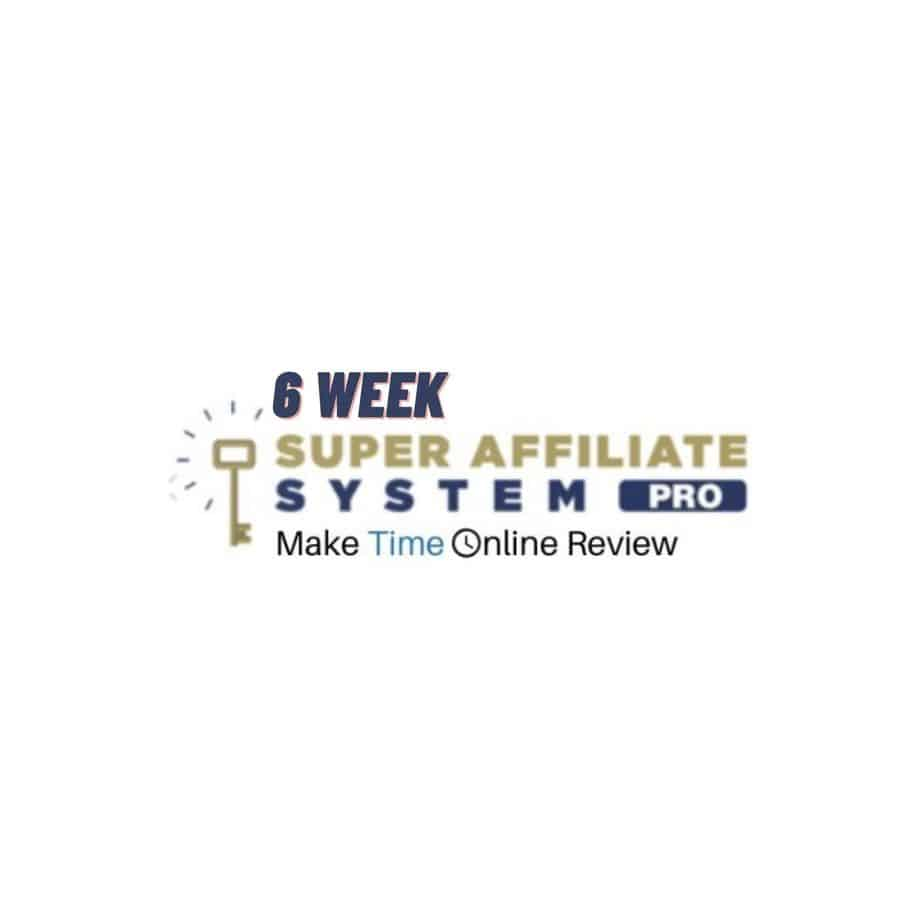 6 Week Super Affiliate System Pro Review: Featured Image